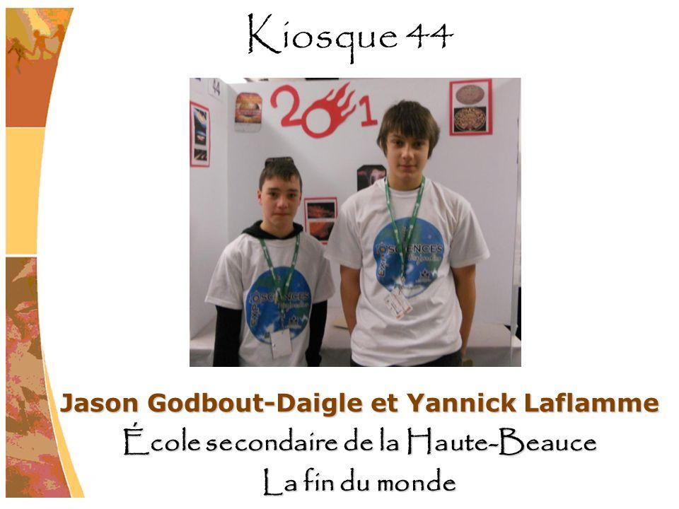 Jason Godbout-Daigle et Yannick Laflamme École secondaire de la Haute-Beauce La fin du monde Kiosque 44