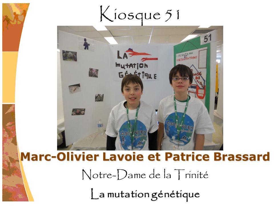 Marc-Olivier Lavoie et Patrice Brassard Notre-Dame de la Trinité La mutation génétique Kiosque 51