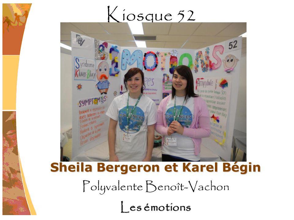 Sheila Bergeron et Karel Bégin Polyvalente Benoît-Vachon Les émotions Kiosque 52