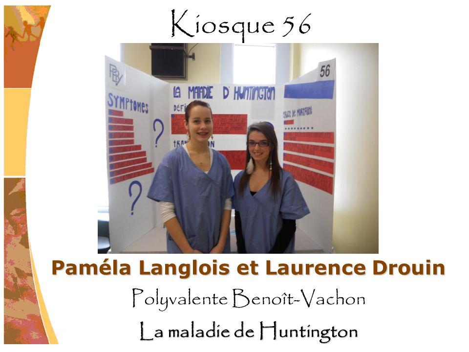 Paméla Langlois et Laurence Drouin Polyvalente Benoît-Vachon La maladie de Huntington Kiosque 56