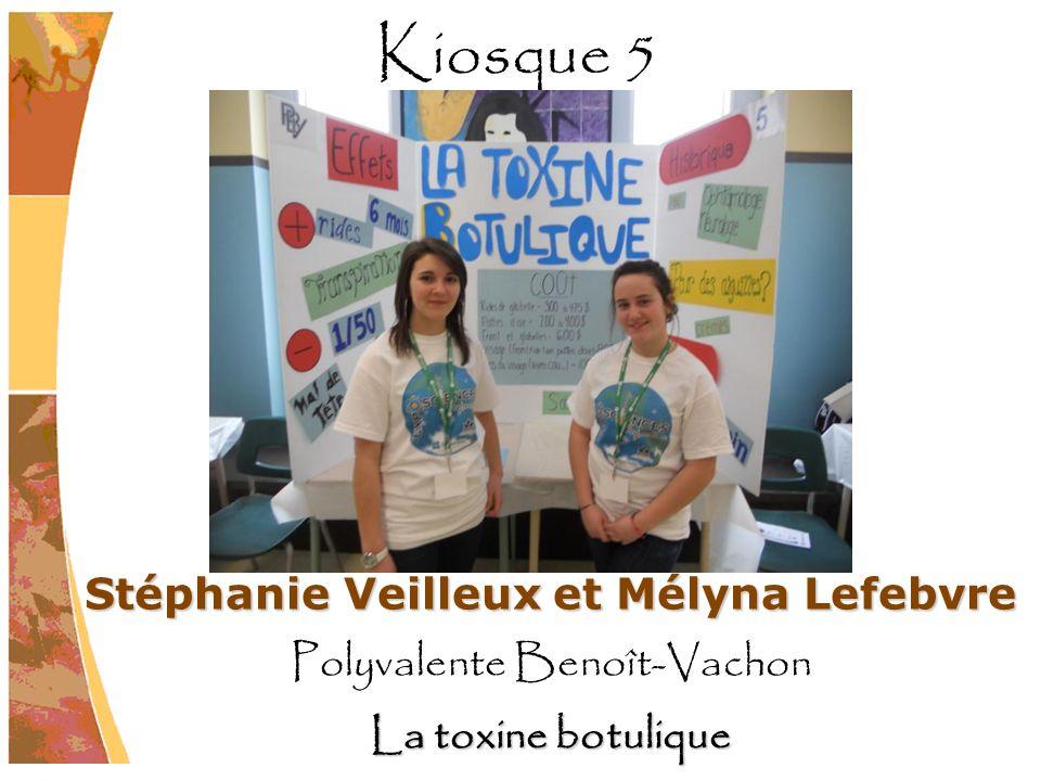 Stéphanie Veilleux et Mélyna Lefebvre Polyvalente Benoît-Vachon La toxine botulique Kiosque 5