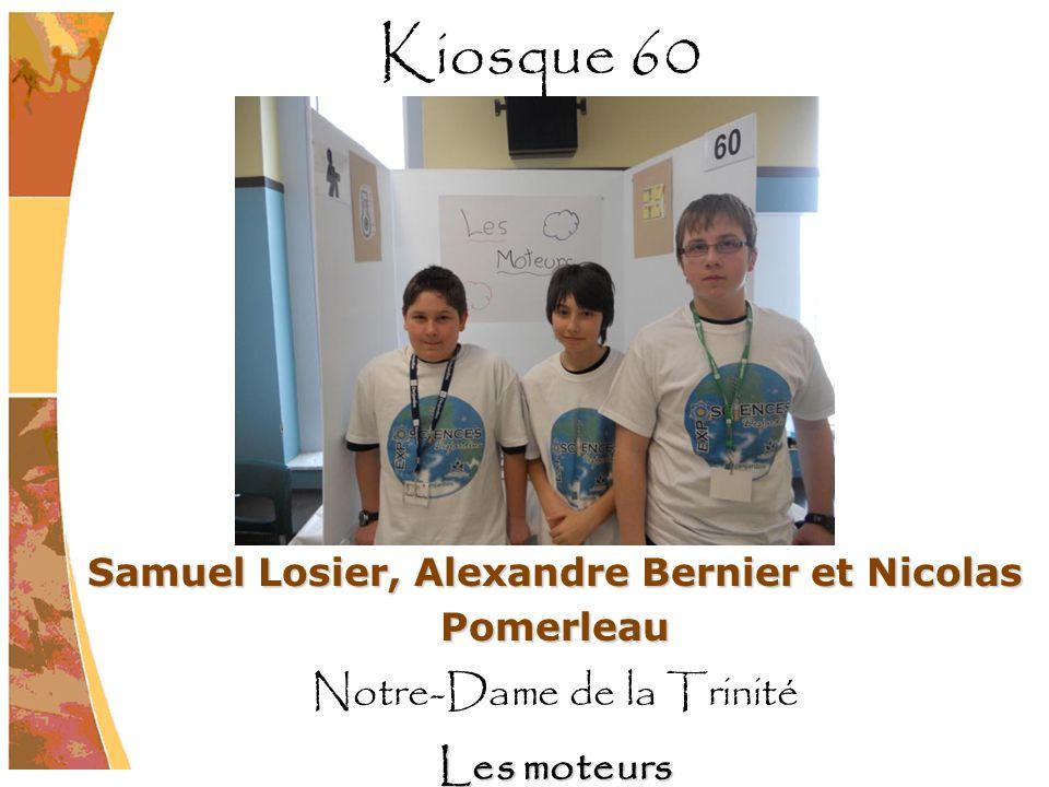 Samuel Losier, Alexandre Bernier et Nicolas Pomerleau Notre-Dame de la Trinité Les moteurs Kiosque 60