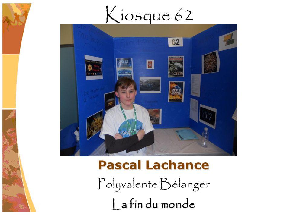 Pascal Lachance Polyvalente Bélanger La fin du monde Kiosque 62
