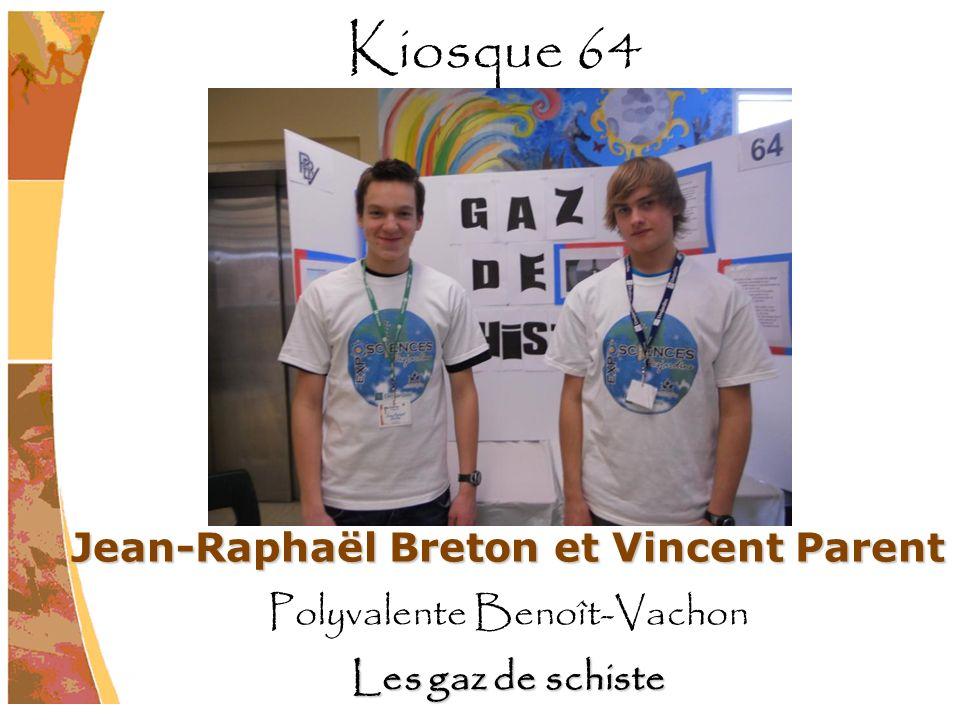 Jean-Raphaël Breton et Vincent Parent Polyvalente Benoît-Vachon Les gaz de schiste Kiosque 64