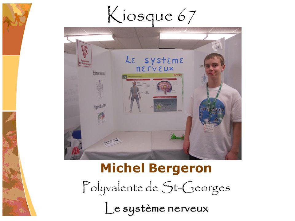Michel Bergeron Polyvalente de St-Georges Le système nerveux Kiosque 67
