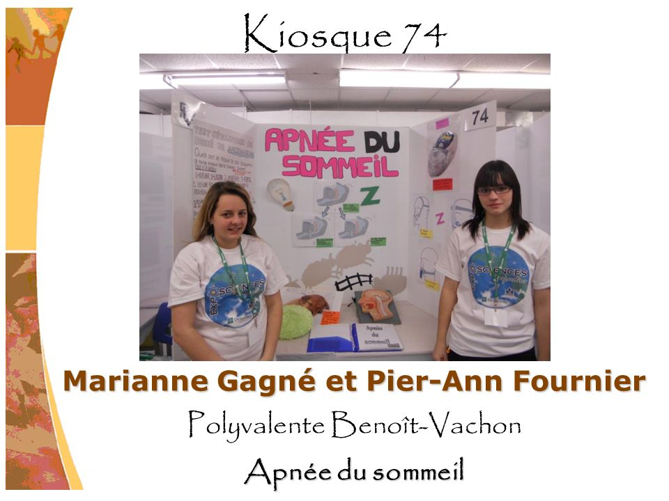 Marianne Gagné et Pier-Ann Fournier Polyvalente Benoît-Vachon Apnée du sommeil Kiosque 74