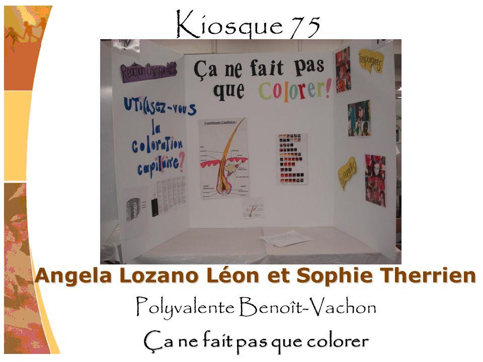 Angela Lozano Léon et Sophie Therrien Polyvalente Benoît-Vachon Ça ne fait pas que colorer Kiosque 75