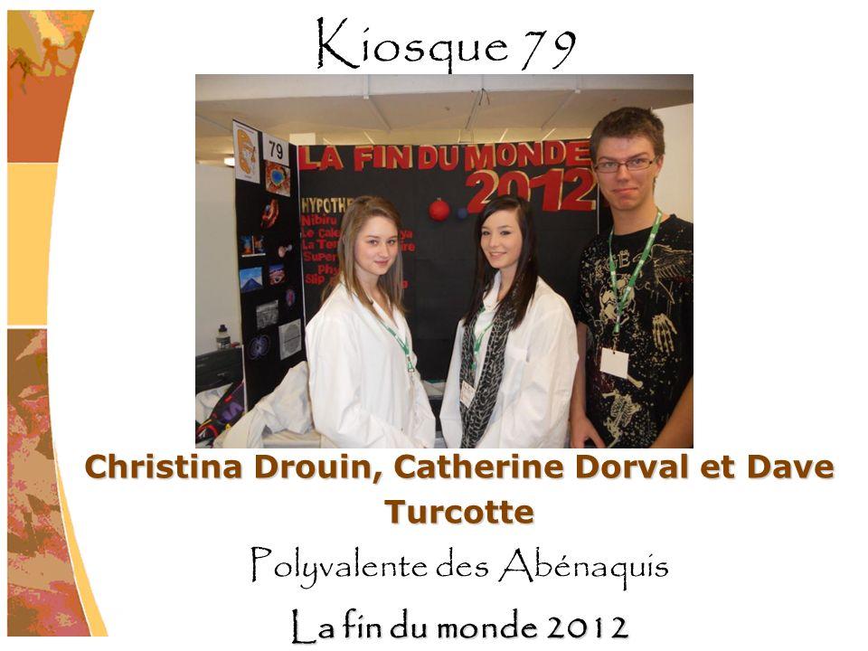 Christina Drouin, Catherine Dorval et Dave Turcotte Polyvalente des Abénaquis La fin du monde 2012 Kiosque 79