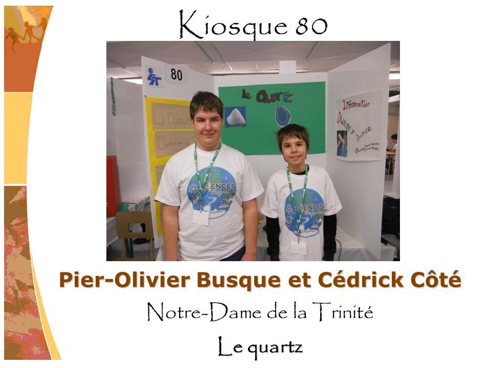 Pier-Olivier Busque et Cédrick Côté Notre-Dame de la Trinité Le quartz Kiosque 80