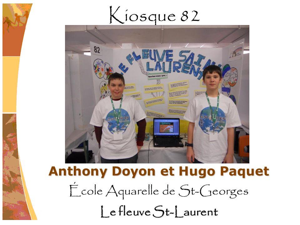Anthony Doyon et Hugo Paquet École Aquarelle de St-Georges Le fleuve St-Laurent Kiosque 82