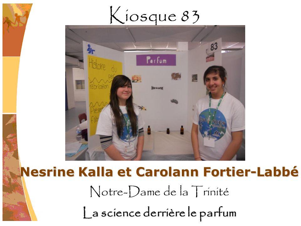 Nesrine Kalla et Carolann Fortier-Labbé Notre-Dame de la Trinité La science derrière le parfum Kiosque 83