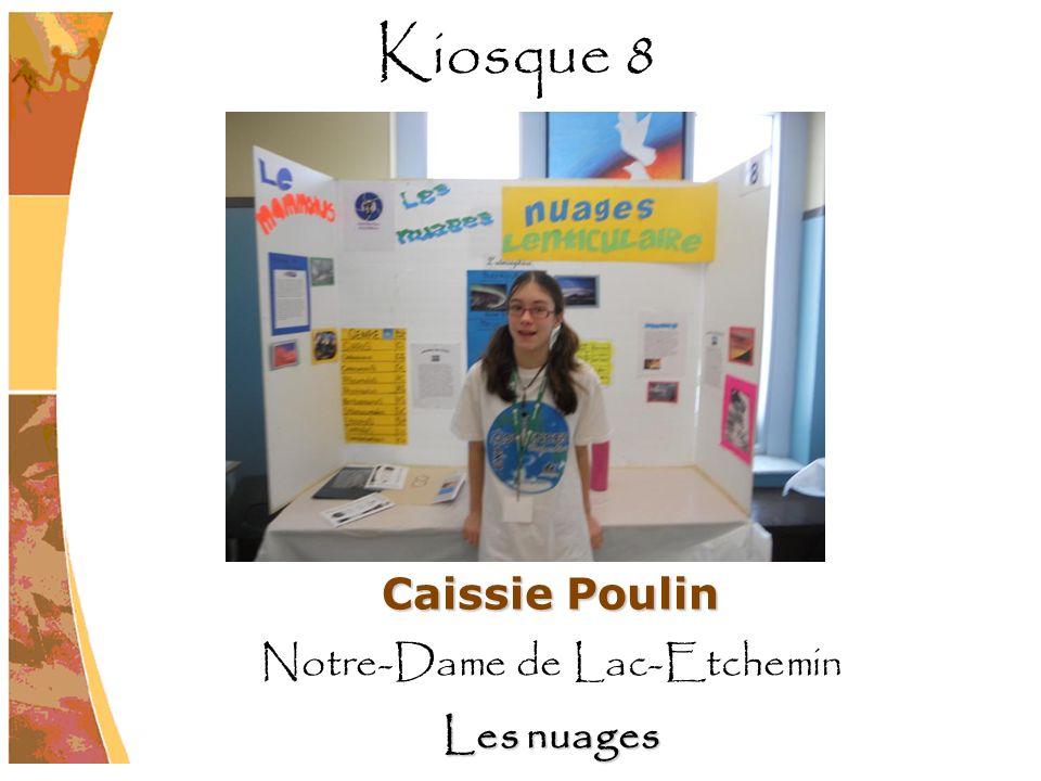 Caissie Poulin Notre-Dame de Lac-Etchemin Les nuages Kiosque 8