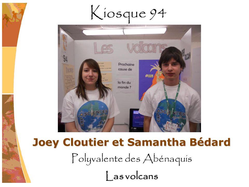 Joey Cloutier et Samantha Bédard Polyvalente des Abénaquis Las volcans Kiosque 94