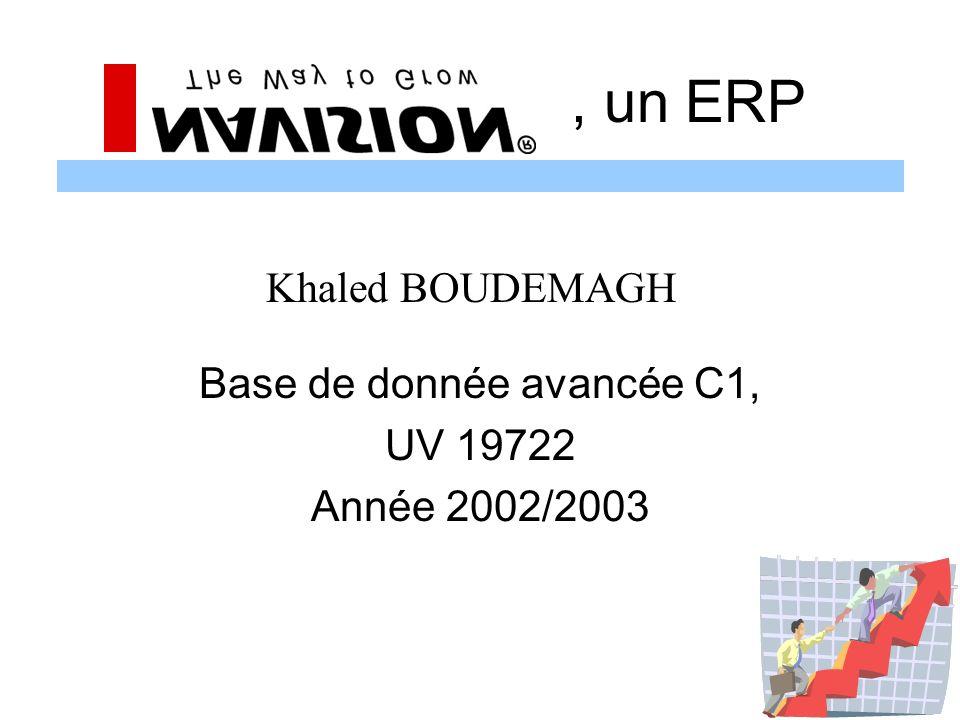 Base de donnée avancée C1, UV 19722 Année 2002/2003 Khaled BOUDEMAGH, un ERP