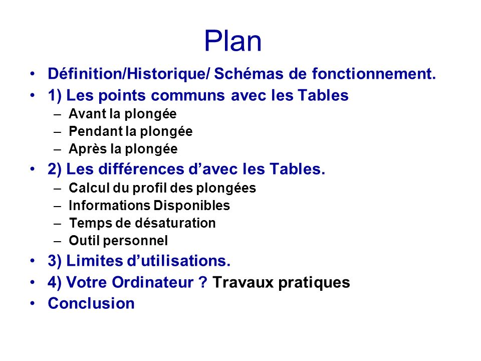 Plan Définition/Historique/ Schémas de fonctionnement. 1) Les points communs avec les Tables –Avant la plongée –Pendant la plongée –Après la plongée 2