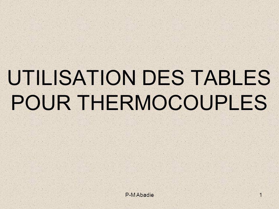 P-M Abadie1 UTILISATION DES TABLES POUR THERMOCOUPLES