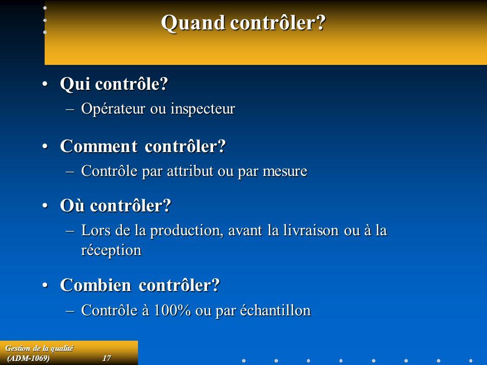 Gestion de la qualité (ADM-1069)17 (ADM-1069)17 Quand contrôler.