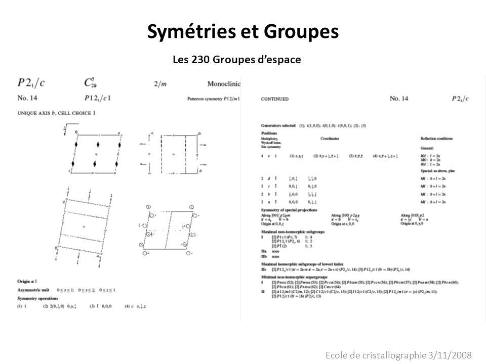 Ecole de cristallographie 3/11/2008 Symétries et Groupes Les 230 Groupes despace
