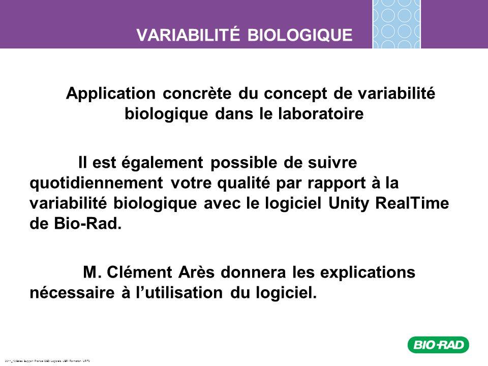 2011_10/Sales Support France/ QSD Logiciels /JBR/ Formation URT2 VARIABILITÉ BIOLOGIQUE Application concrète du concept de variabilité biologique dans