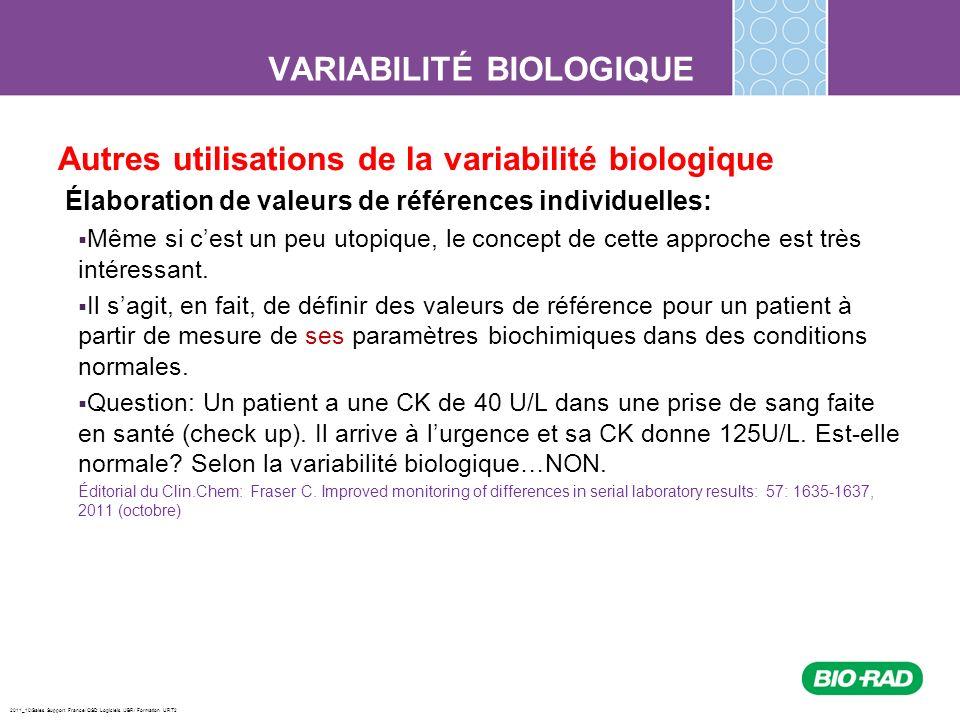 2011_10/Sales Support France/ QSD Logiciels /JBR/ Formation URT2 VARIABILITÉ BIOLOGIQUE Autres utilisations de la variabilité biologique Élaboration d