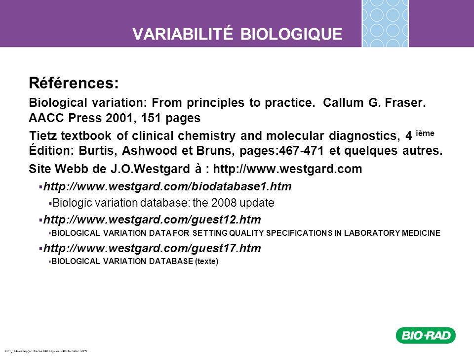 2011_10/Sales Support France/ QSD Logiciels /JBR/ Formation URT2 VARIABILITÉ BIOLOGIQUE Références: Biological variation: From principles to practice.