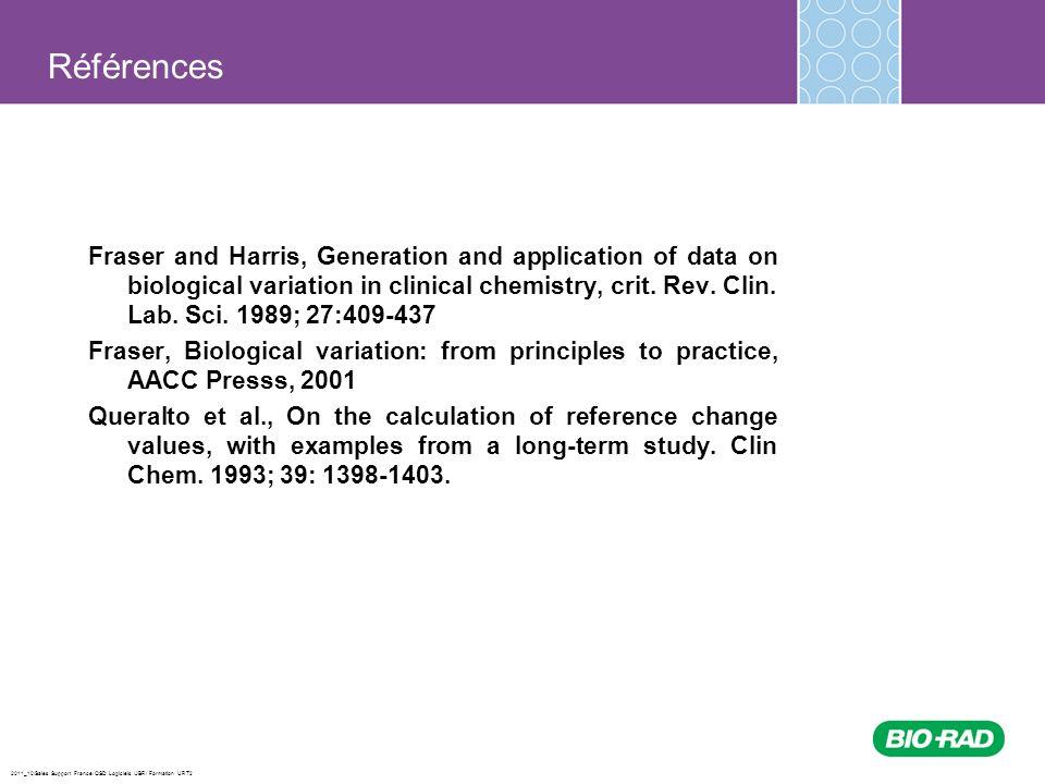 2011_10/Sales Support France/ QSD Logiciels /JBR/ Formation URT2 Références Fraser and Harris, Generation and application of data on biological variat