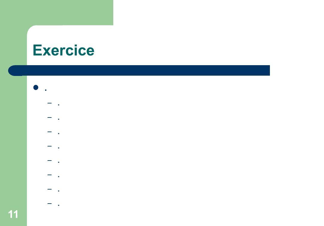 Exercice. –. 11