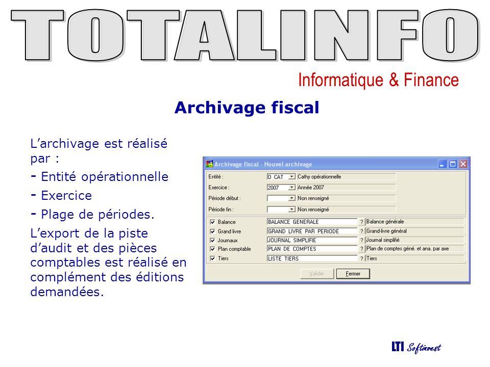 Informatique & Finance LTI Softinvest Archivage fiscal Larchivage est réalisé par : - Entité opérationnelle - Exercice - Plage de périodes. Lexport de