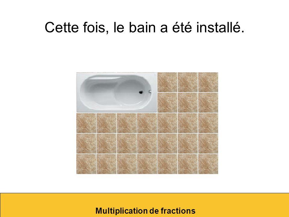 Le bain couvre partiellement 2 des 5 rangées. Multiplication de fractions 25