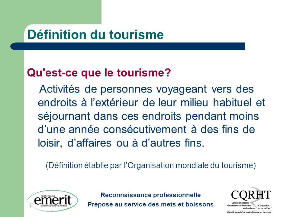 Reconnaissance professionnelle Préposé au service des mets et boissons Définition du tourisme Qu'est-ce que le tourisme? Activités de personnes voyage