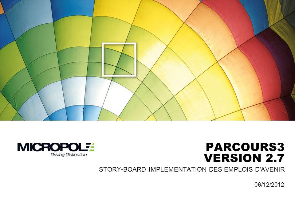 PARCOURS3 VERSION 2.7 06/12/2012 STORY-BOARD IMPLEMENTATION DES EMPLOIS D'AVENIR