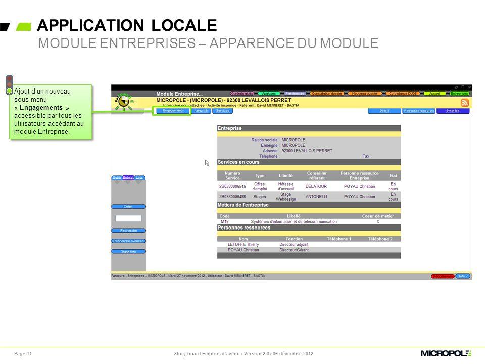 APPLICATION LOCALE Page 11 MODULE ENTREPRISES – APPARENCE DU MODULE Ajout dun nouveau sous-menu « Engagements » accessible par tous les utilisateurs a