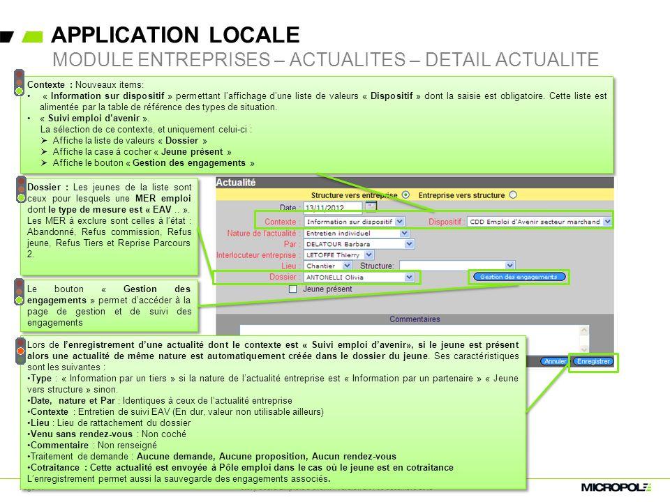 APPLICATION LOCALE Page 14 MODULE ENTREPRISES – ACTUALITES – DETAIL ACTUALITE Contexte : Nouveaux items: « Information sur dispositif » permettant laf