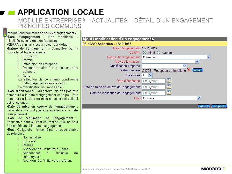 APPLICATION LOCALE Page 16 MODULE ENTREPRISES – ACTUALITES – DÉTAIL DUN ENGAGEMENT PRINCIPES COMMUNS Informations communes à tous les engagements : Da