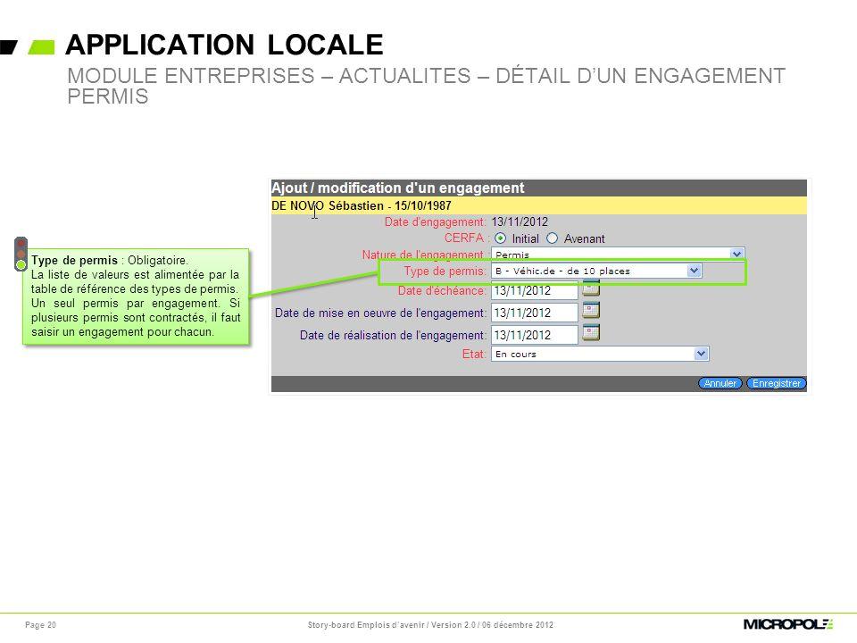 APPLICATION LOCALE Page 20 MODULE ENTREPRISES – ACTUALITES – DÉTAIL DUN ENGAGEMENT PERMIS Type de permis : Obligatoire. La liste de valeurs est alimen