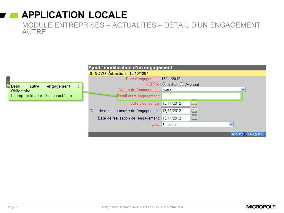 APPLICATION LOCALE Page 21 MODULE ENTREPRISES – ACTUALITES – DÉTAIL DUN ENGAGEMENT AUTRE Détail autre engagement : Obligatoire. Champ texte (max. 255