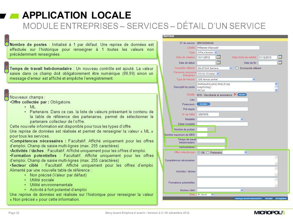 APPLICATION LOCALE Page 22 MODULE ENTREPRISES – SERVICES – DÉTAIL DUN SERVICE Temps de travail hebdomadaire : Un nouveau contrôle est ajouté. La valeu