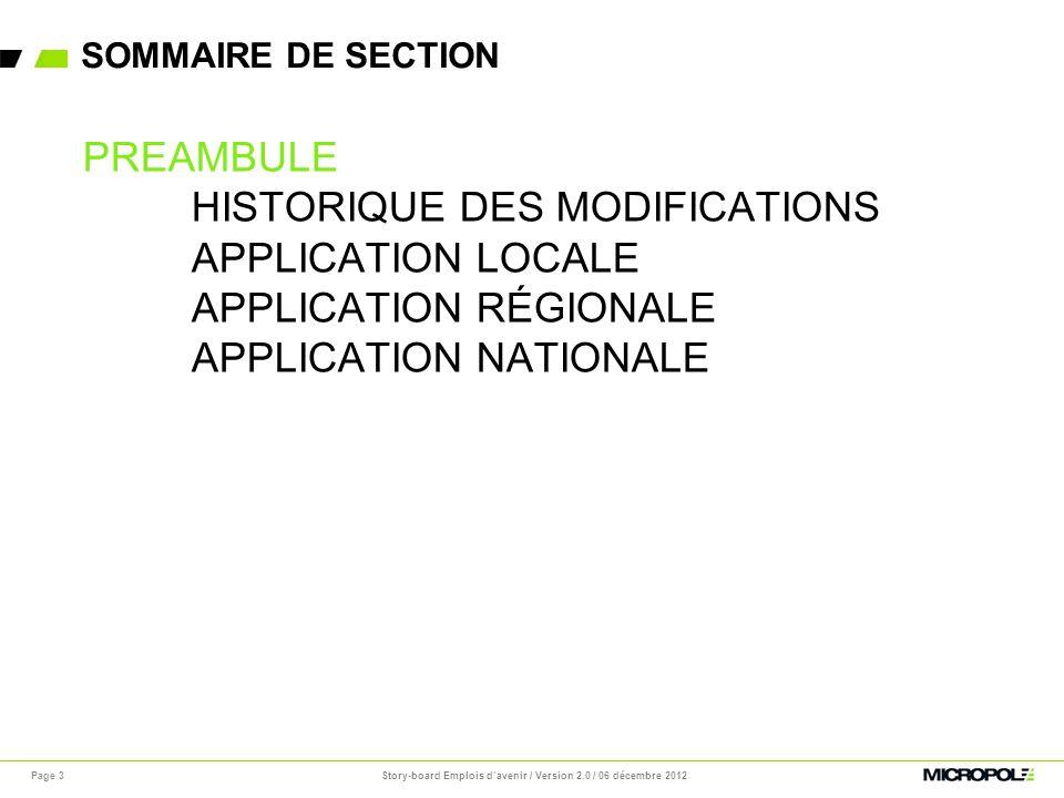 SOMMAIRE DE SECTION Page 34 PREAMBULE HISTORIQUE DES MODIFICATIONS APPLICATION LOCALE APPLICATION RÉGIONALE APPLICATION NATIONALE Story-board Emplois davenir / Version 2.0 / 06 décembre 2012