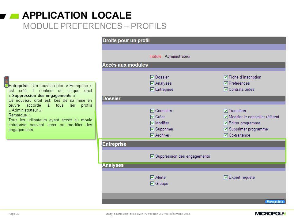 APPLICATION LOCALE Page 30 MODULE PREFERENCES – PROFILS Entreprise : Un nouveau bloc « Entreprise » est créé. Il contient un unique droit « Suppressio