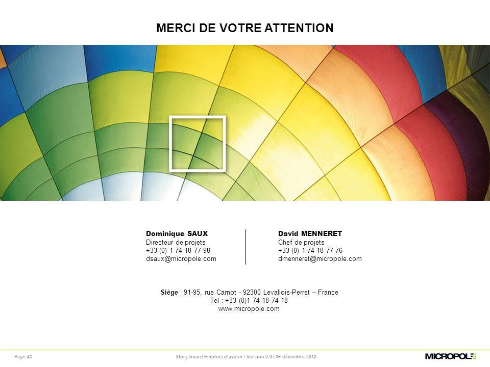 MERCI DE VOTRE ATTENTION Siège : 91-95, rue Carnot - 92300 Levallois-Perret – France Tel : +33 (0)1 74 18 74 18 www.micropole.com Dominique SAUX Direc