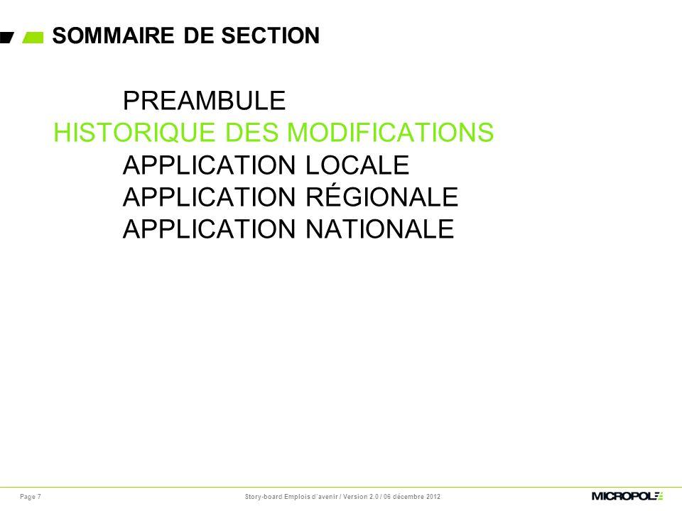 SOMMAIRE DE SECTION Page 38 PREAMBULE HISTORIQUE DES MODIFICATIONS APPLICATION LOCALE APPLICATION RÉGIONALE APPLICATION NATIONALE Story-board Emplois davenir / Version 2.0 / 06 décembre 2012