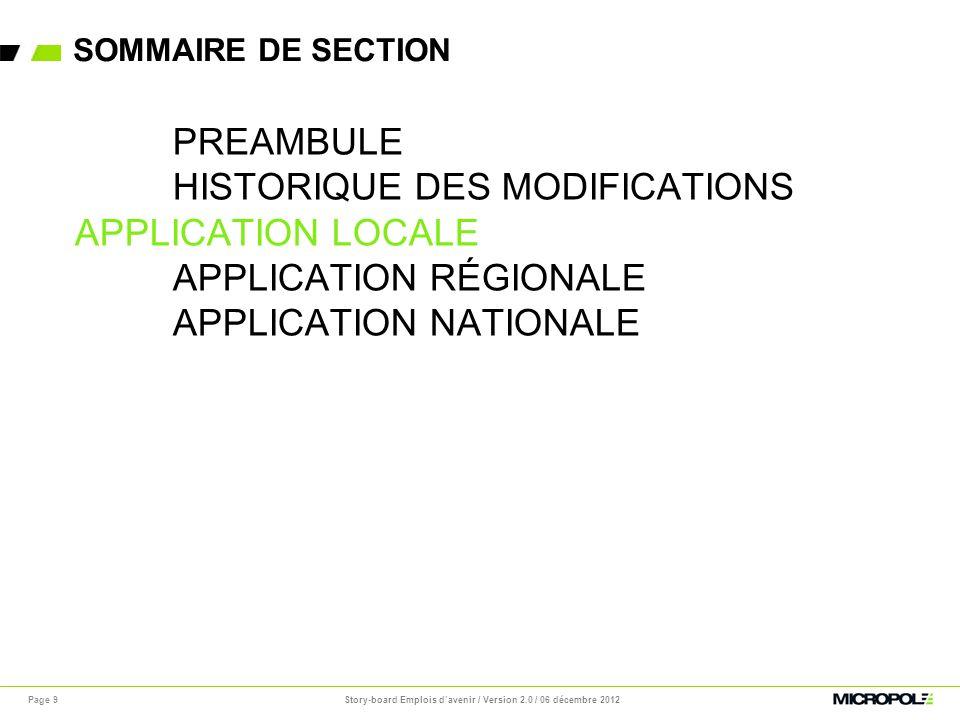 SOMMAIRE DE SECTION Page 9 PREAMBULE HISTORIQUE DES MODIFICATIONS APPLICATION LOCALE APPLICATION RÉGIONALE APPLICATION NATIONALE Story-board Emplois d