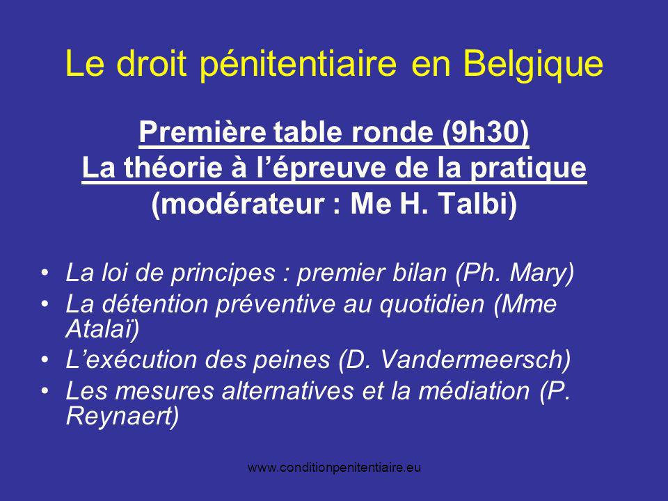 www.conditionpenitentiaire.eu Le droit pénitentiaire en Belgique Deuxième table ronde (11 heures) Vers le progrès .
