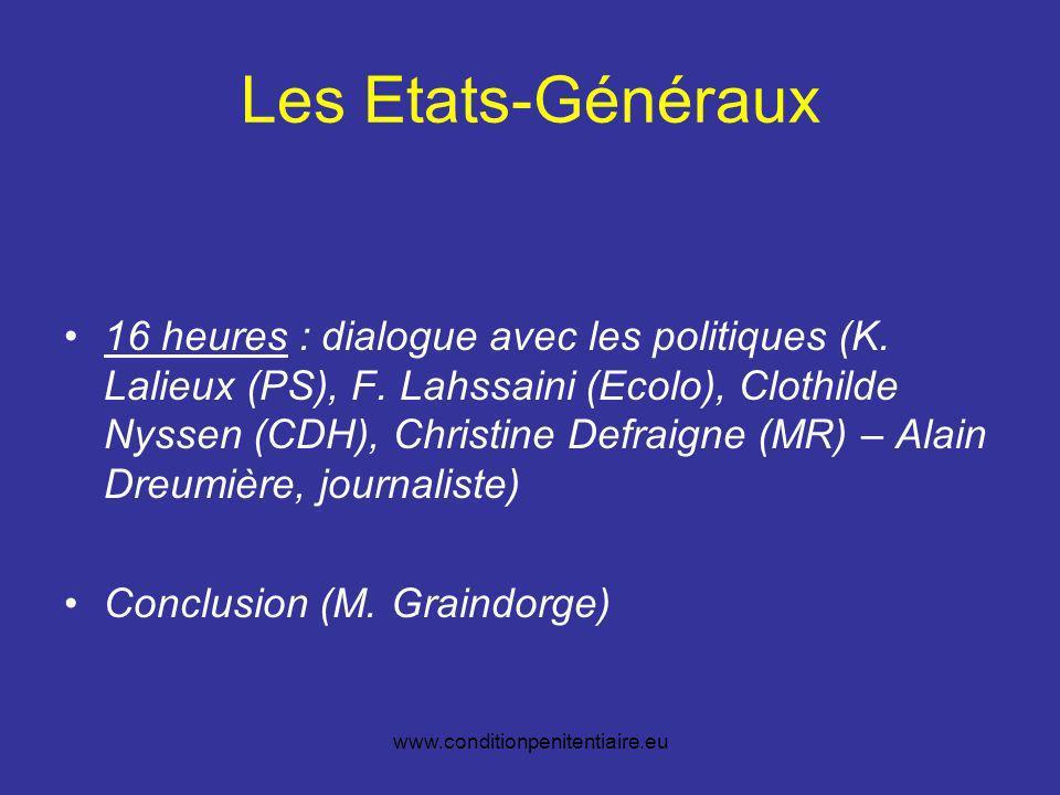 www.conditionpenitentiaire.eu Les Etats-Généraux 16 heures : dialogue avec les politiques (K.