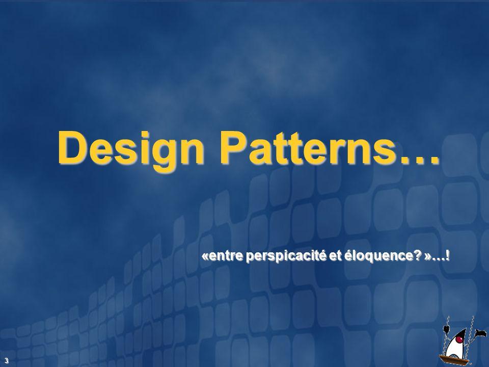 4 Design Patterns Synonymes Synonymes Design Pattern Design Pattern Blue Print Blue Print Cest Cest Un « Modèle Conceptuel » est une «façon» de concevoir ou de développer Un « Modèle Conceptuel » est une «façon» de concevoir ou de développer Une organisation particulière « standardisée » Une organisation particulière « standardisée »