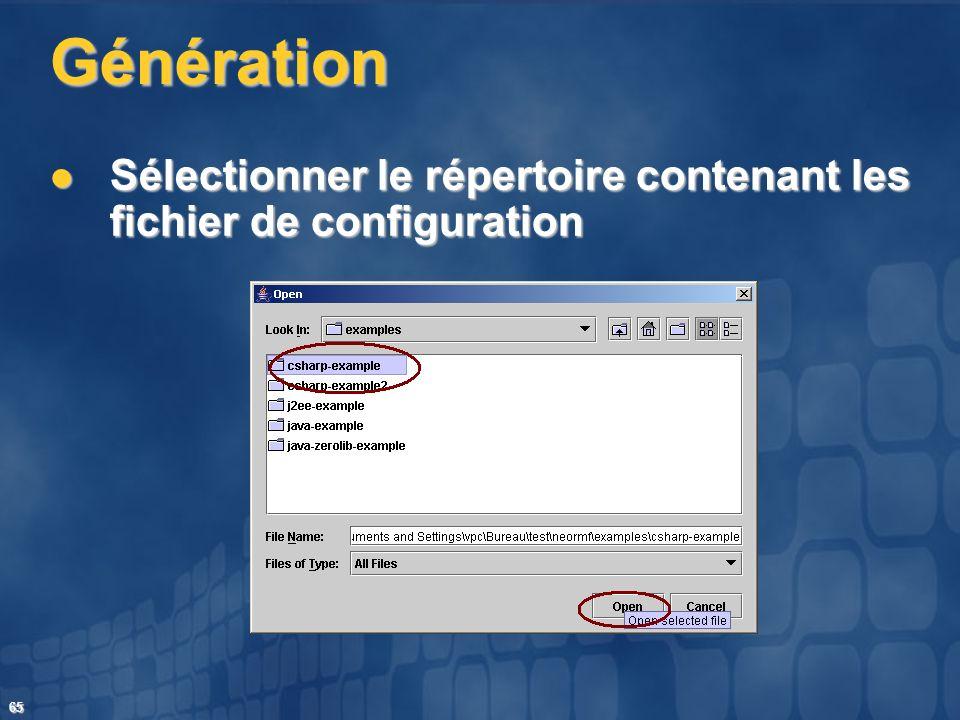65 Génération Sélectionner le répertoire contenant les fichier de configuration Sélectionner le répertoire contenant les fichier de configuration