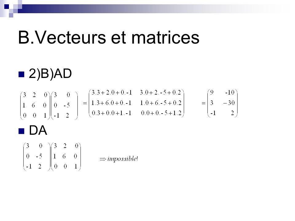 B.Vecteurs et matrices 2)B)AD DA