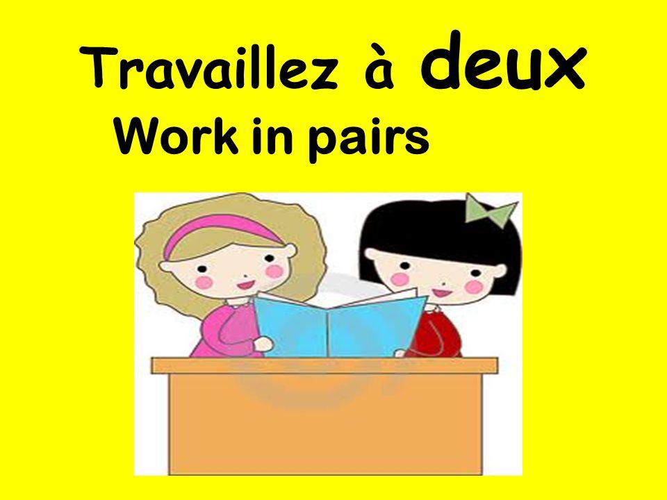 Travaillez à deux Work in pairs