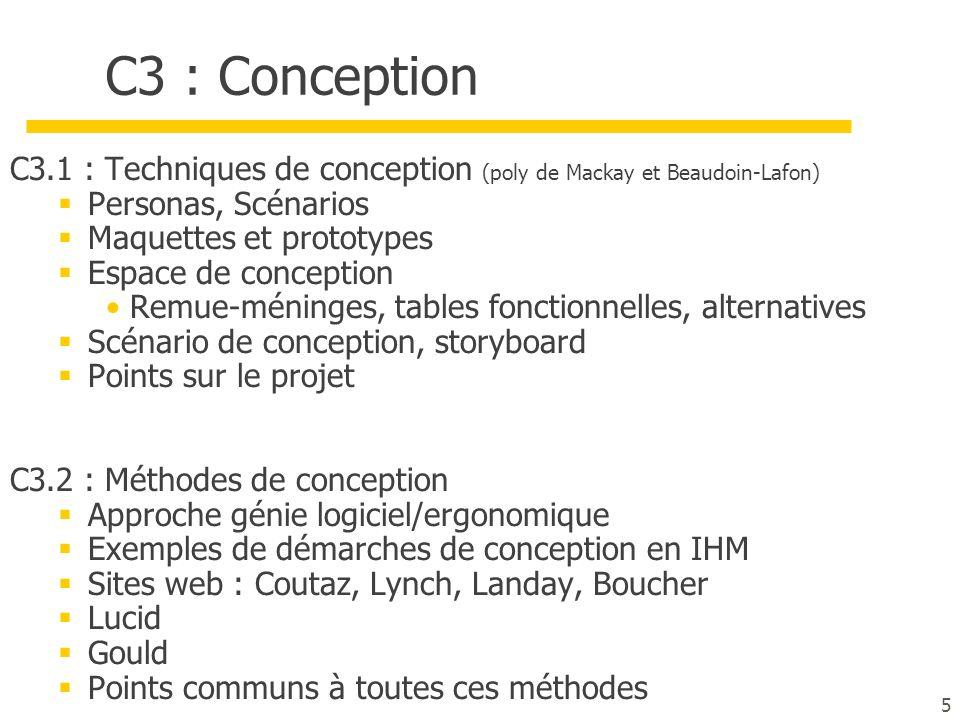 5 C3 : Conception C3.1 : Techniques de conception (poly de Mackay et Beaudoin-Lafon) Personas, Scénarios Maquettes et prototypes Espace de conception