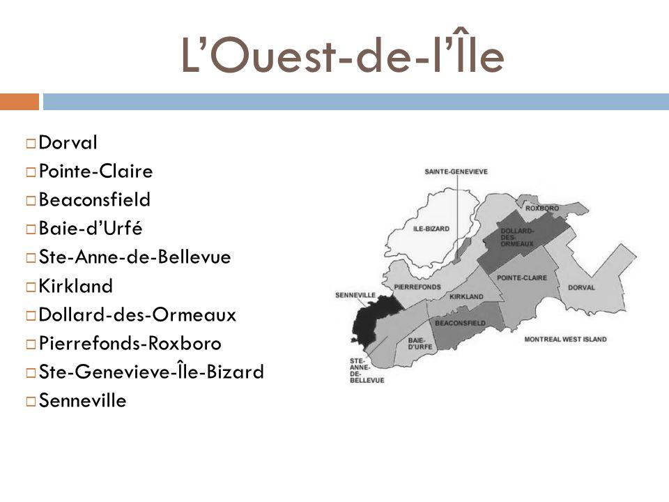 LOuest-de-lÎle Dorval Pointe-Claire Beaconsfield Baie-dUrfé Ste-Anne-de-Bellevue Kirkland Dollard-des-Ormeaux Pierrefonds-Roxboro Ste-Genevieve-Île-Bi